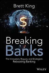 Breaking Banks: The Innovators, Rogues, and Strate