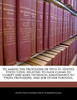 To Amend the Provisions of Title 31, United States